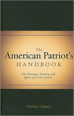 American Patriot's Handbook: The Writings, History, and Spirit of a Free Nation