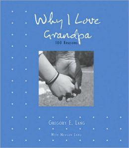 Why I Love Grandpa: 100 Reasons