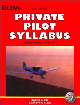 Private Pilot Syllabus: Complies with Part 61 & Part 141