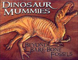Dinosaur Mummies: Beyond-Bare Fossils