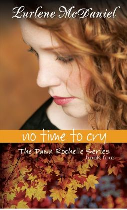 No Time to Cry (Dawn Rochelle Series #4)