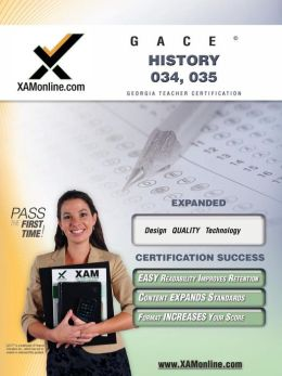 GACE History 034, 035 Teacher Certification Exam