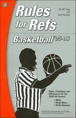 Rules for Refs: Basketball '05-06