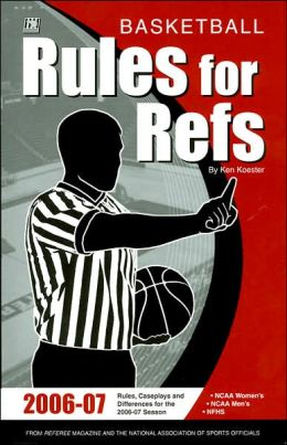 Rules for Refs: Basketball 2006-2007