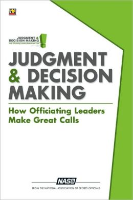 Judgment & Decision Making: How Officiating Leaders Make Great Calls