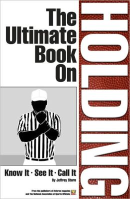 The Ultimate Book On Holding: Know It, See It, Call It