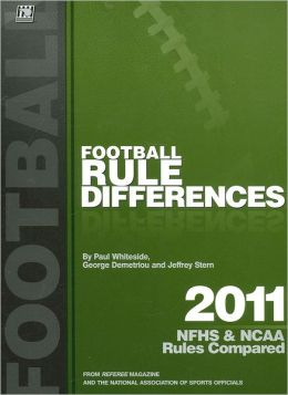 2011 Football Rule Differences: NFHS & NCAA Rules Compared