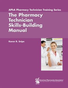 Pharmacy Technician Skills-Building Manual, The