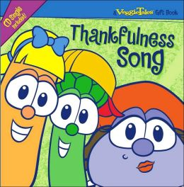 Thankfulness Song (Veggietales Gift Book Series)