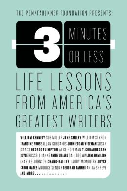 Three Minutes or Less: Life Lessons from America's Greatest Writers