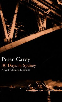30 Days in Sydney: A Wildly Distorted Account