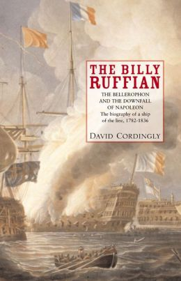 Billy Ruffian: The Bellerophon and the Downfall of Napoleon