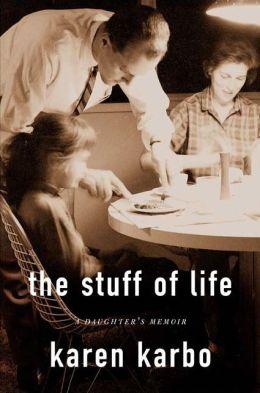 Stuff of Life: A Daughter's Memoir