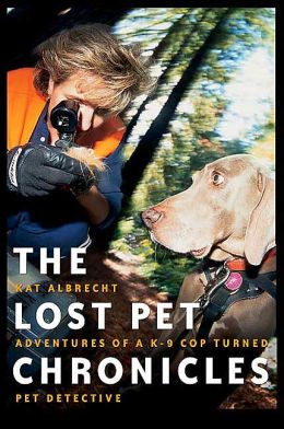Lost Pet Chronicles: Adventures of A K-9 Cop Turned Pet Detective