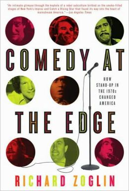 Comedy at the Edge: How Stand-Up in the 1970's Changed America