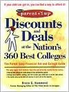 The Discounts and Deals at the Nation's 360 Best Colleges: The Parent Soup Financial Aid and College Guide