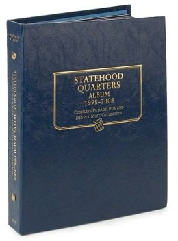 Statehood Quarters Album 1999-2008: Complete Philadelphia and Denver Mint Collection