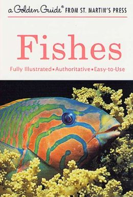 Fishes: A Golden Guide from St. Martin's Press