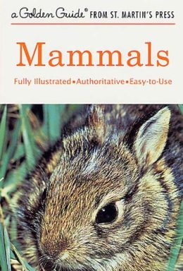 Mammals: A Golden Guide from St. Martin's Press