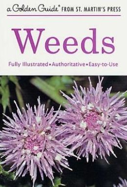 Weeds: Fully Illustrated - Authoritative - Easy-to-Use