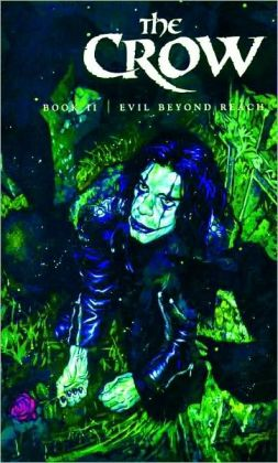 Crow, Volume 2: Evil Beyond Reach