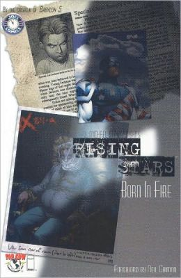 Rising Stars, Volume 1: Born in Fire