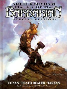 Arthur Suydam: The Art of the Barbarian, Volume 1
