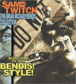 Sam and Twitch: The Brian Michael Bendis Collection, Volume 1