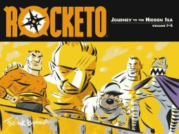 Rocketo, Volume 1: The Journey to the Hidden Sea