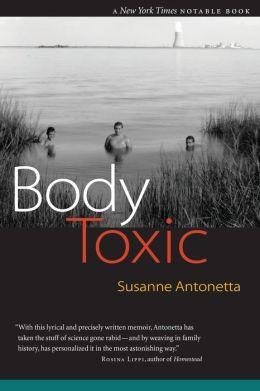 Body Toxic: An Environmental Memoir