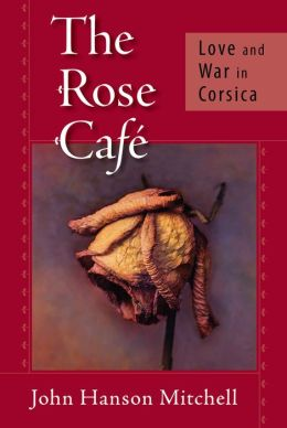 Rose Cafe: Love and War in Corsica