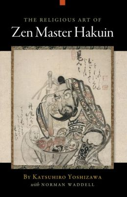 The Religious Art of Zen Master Hakuin