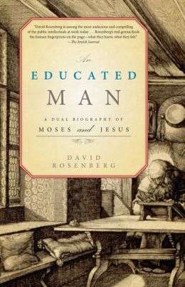 An Educated Man: A Dual Biography of Moses and Jesus
