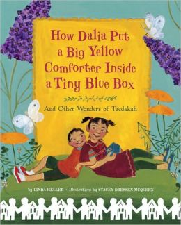 How Dalia Put a Big Yellow Comforter Inside a Tiny Blue Box: And Other Wonders of Tzedakah