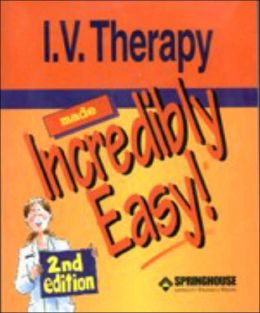 I.V. Therapy Made Incredibly Easy
