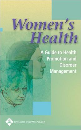 Women's Health: A Guide to Health Promotion and Disorder Management