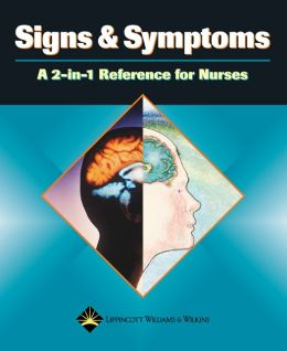 Signs and Symptoms: A 2-in-1 Reference for Nurses