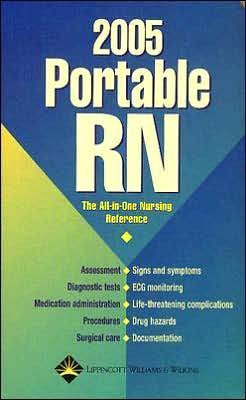 2005 Portable RN: The All-in-One Nursing Reference