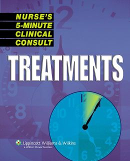 Nurse's 5-Minute Clinical Consult: Treatments
