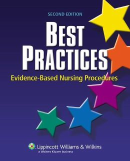 Best Practices: Evidence-Based Nursing Procedures