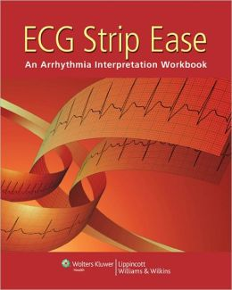 ECG Strip Ease: An Arrhythmia Interpretation Workbook