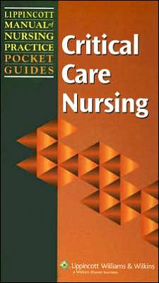 Lippincott Manual of Nursing Practice Pocket Guide: Critical Care Nursing