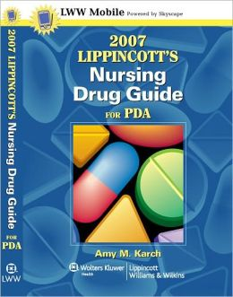 2007 Lippincott's Nursing Drug Guide for PDA: Powered by Skyscape, Inc.