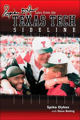 Spike Dyke's Tales from the Texas Tech Sideline