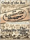 Crack of the Bat: The Louisville Slugger Story