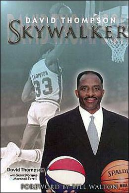 Skywalker: The Remarkable and Inspiring Story of Legendary Basketball Player David Thompson