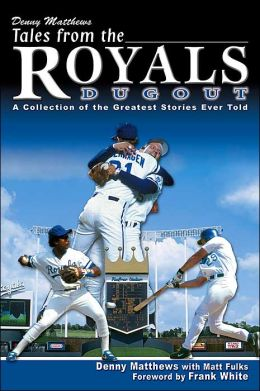 Denny Matthews' Tales from the Royals Dugout