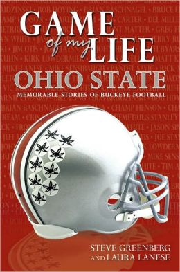 Game of My Life: Ohio State: Memorable Stories of Buckeye Football
