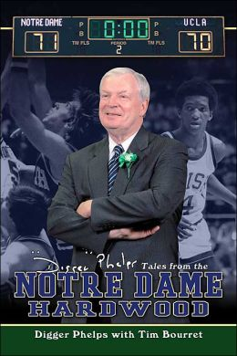 Digger Phelps: Tales from the Notre Dame Hardwood