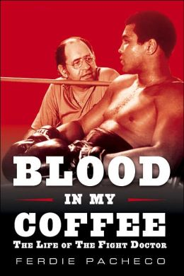 Ferdie Pacheco: Blood in My Coffee